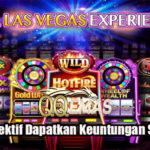 Peluang Efektif Dapatkan Keuntungan Slot Online