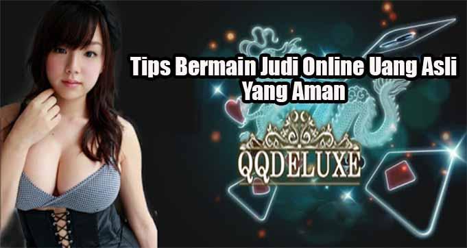 Tips Bermain Judi Online Uang Asli Yang Aman