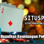Trik Untuk Dapatkan Keuntungan Poker Online